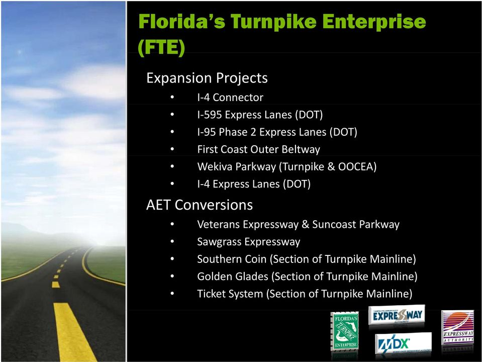 Lanes (DOT) AET Conversions Veterans Expressway & SuncoastParkway Sawgrass Expressway Southern Coin