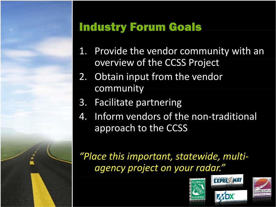 Obtain input from the vendor community 3. Facilitate partnering 4.