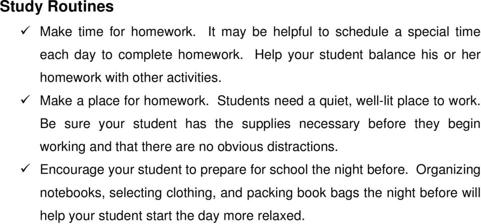 Be sure your student has the supplies necessary before they begin working and that there are no obvious distractions.