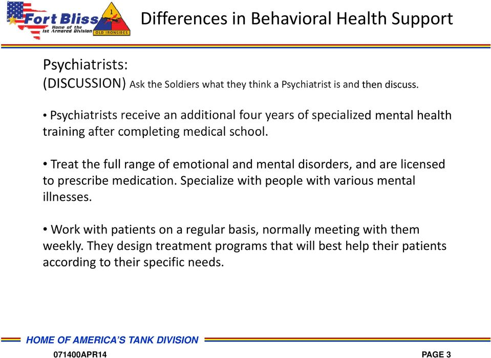 Treat the full range of emotional and mental disorders, and are licensed to prescribe medication.