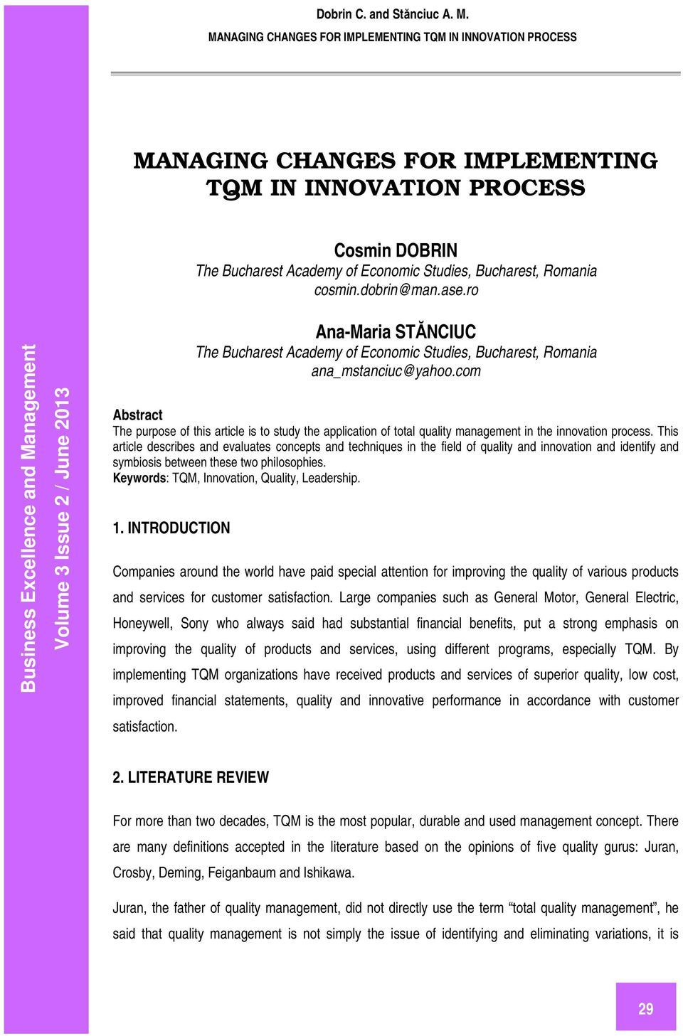 com Abstract The purpose of this article is to study the application of total quality management in the innovation process.