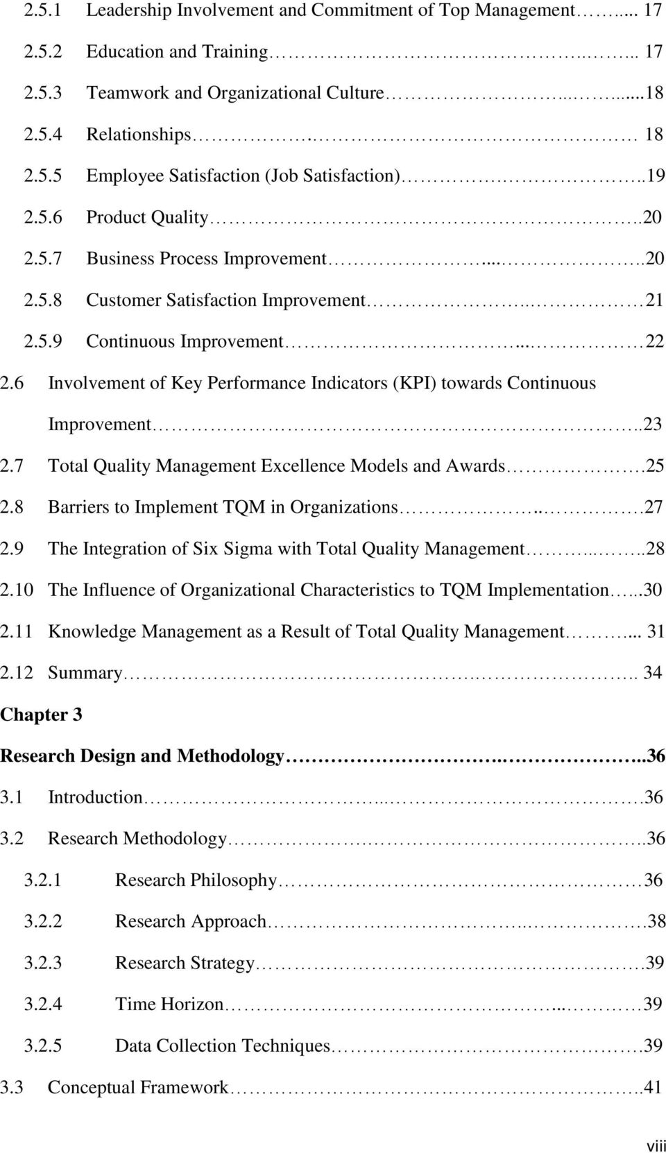 6 Involvement of Key Performance Indicators (KPI) towards Continuous Improvement..23 2.7 Total Quality Management Excellence Models and Awards.25 2.8 Barriers to Implement TQM in Organizations...27 2.