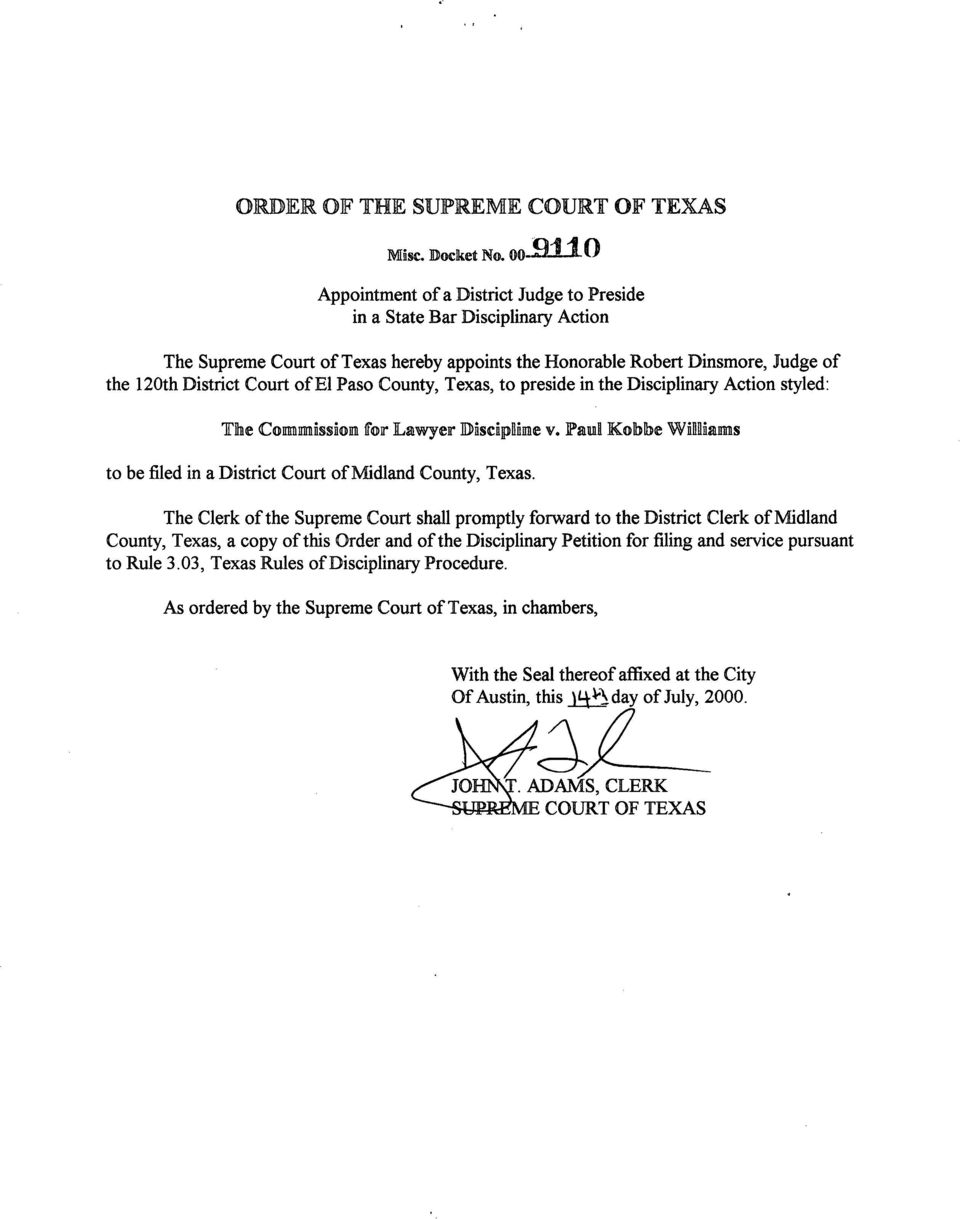 Paso County, Texas, to preside in the Disciplinary Action styled: The Commission f r Lawyer DIlscipdunne v.1paul Kobbe Williams to be filed in a District Court of Midland County, Texas.