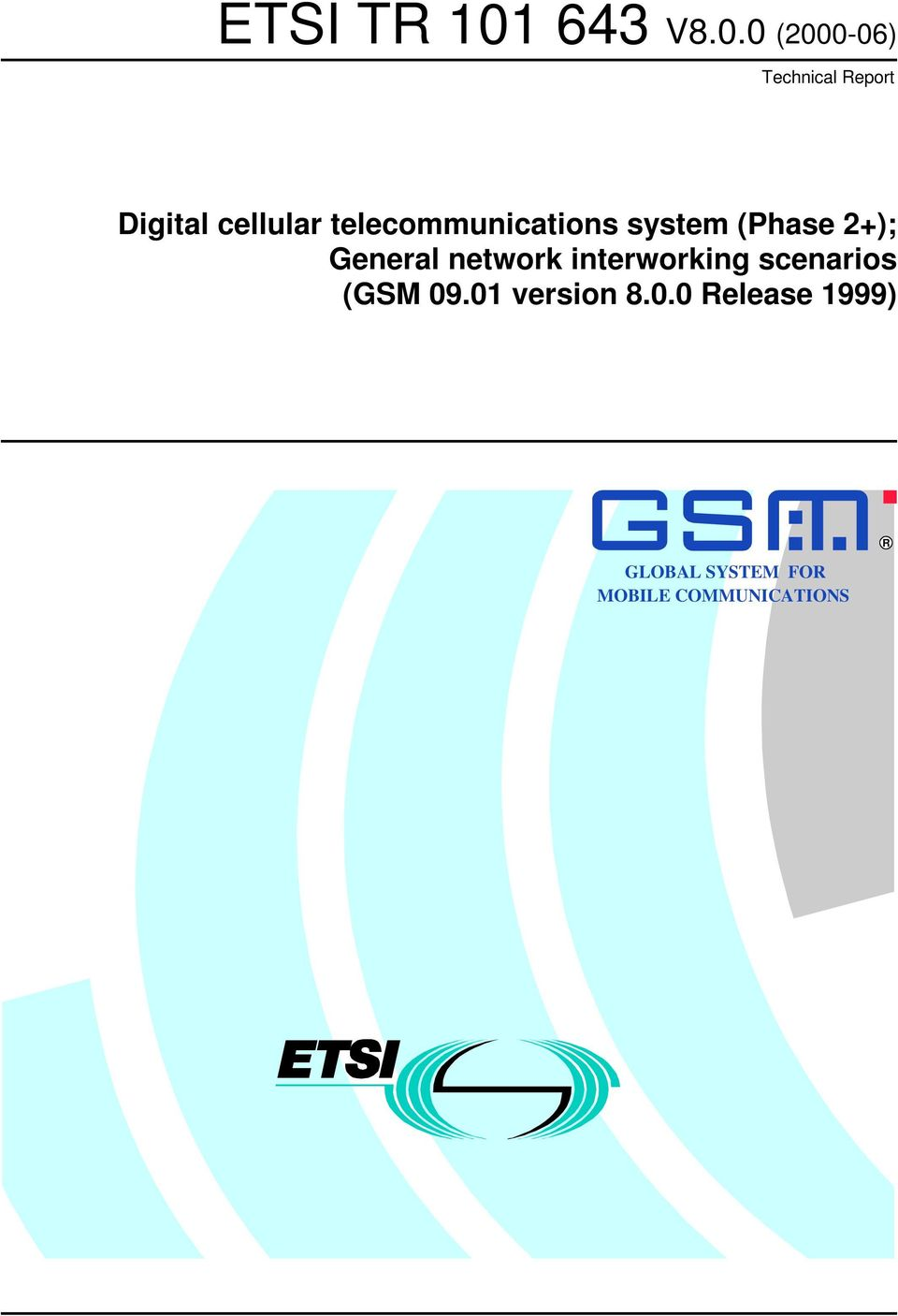 0 (2000-06) Technical Report Digital cellular