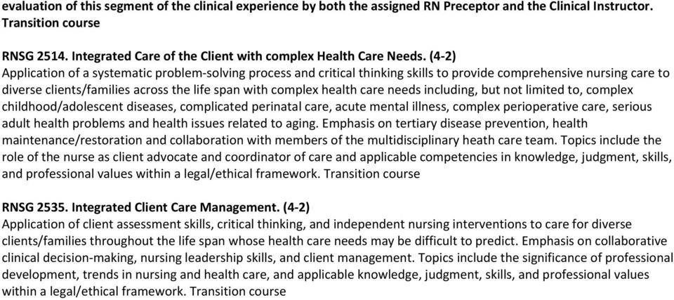 (4 2) Application of a systematic problem solving process and critical thinking skills to provide comprehensive nursing care to diverse clients/families across the life span with complex health care