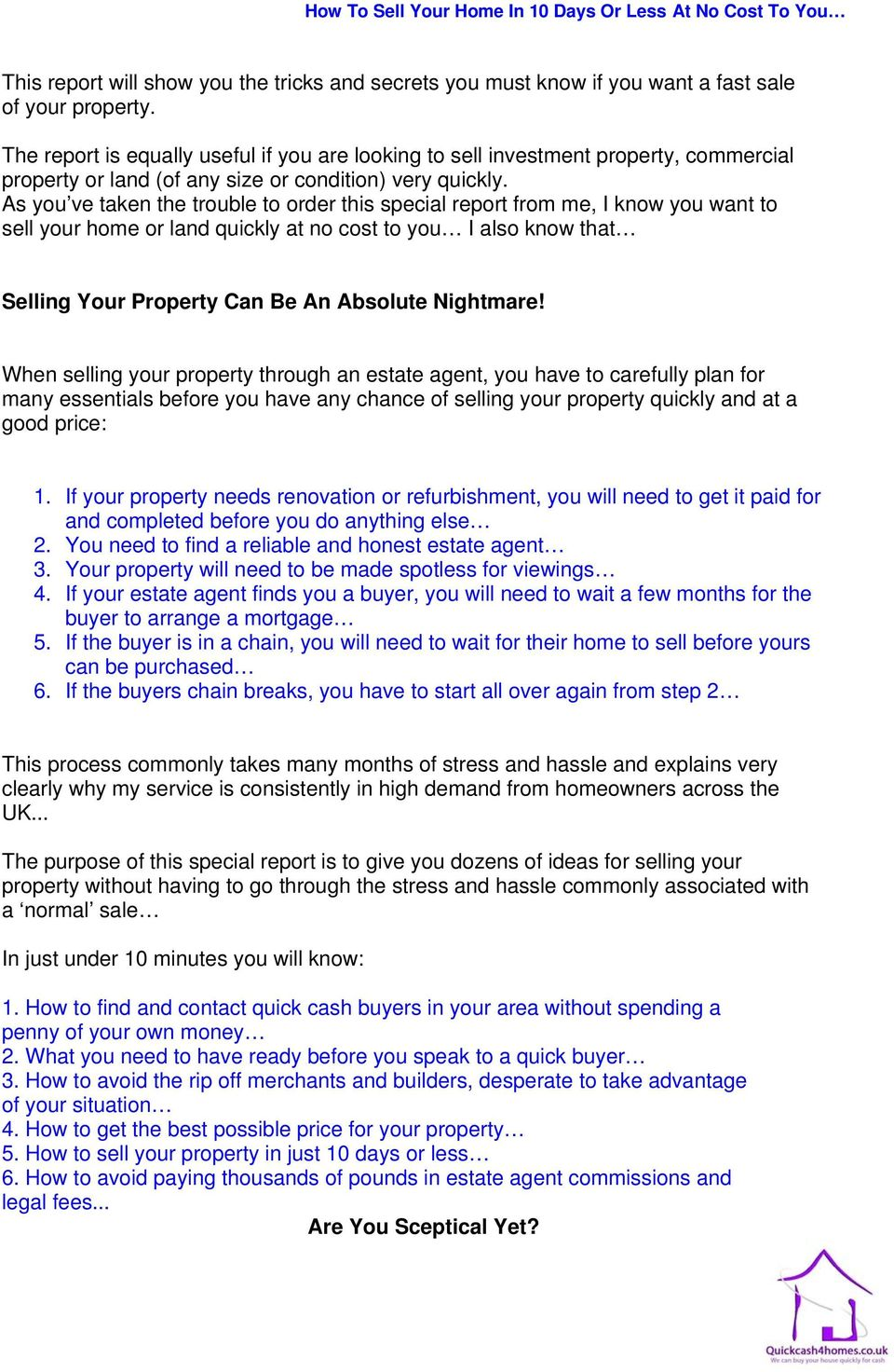 As you ve taken the trouble to order this special report from me, I know you want to sell your home or land quickly at no cost to you I also know that Selling Your Property Can Be An Absolute