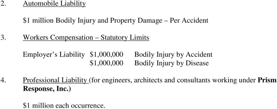 Accident $1,000,000 Bodily Injury by Disease 4.