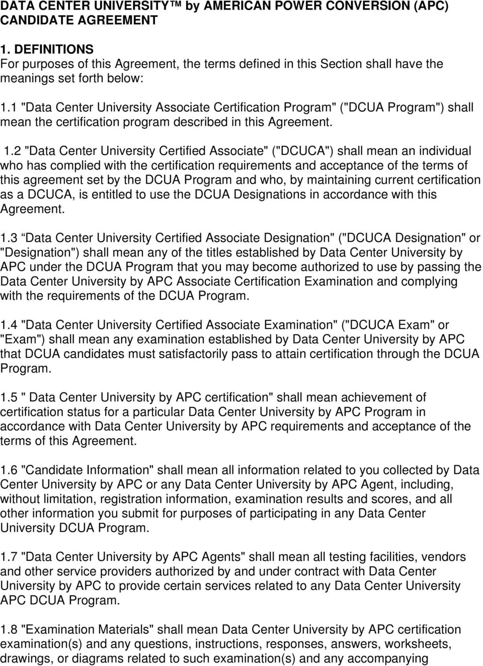 "1 ""Data Center University Associate Certification Program"" (""DCUA Program"") shall mean the certification program described in this Agreement. 1."