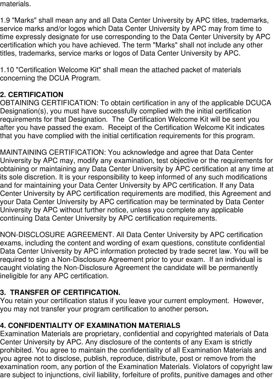 corresponding to the Data Center University by APC certification which you have achieved.