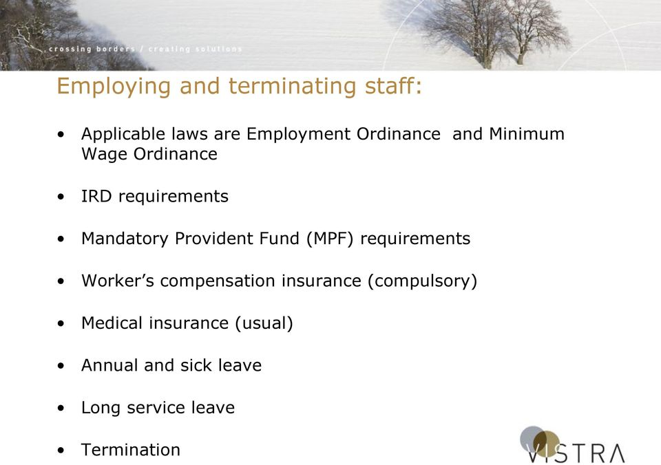 Provident Fund (MPF) requirements Worker s compensation insurance