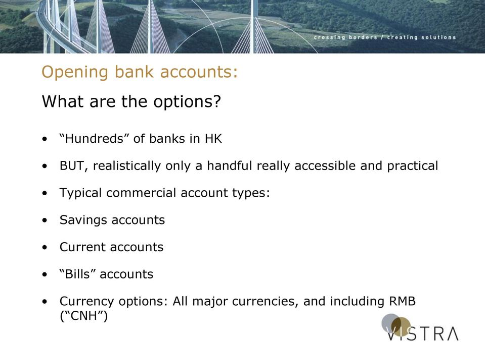 accessible and practical Typical commercial account types: Savings
