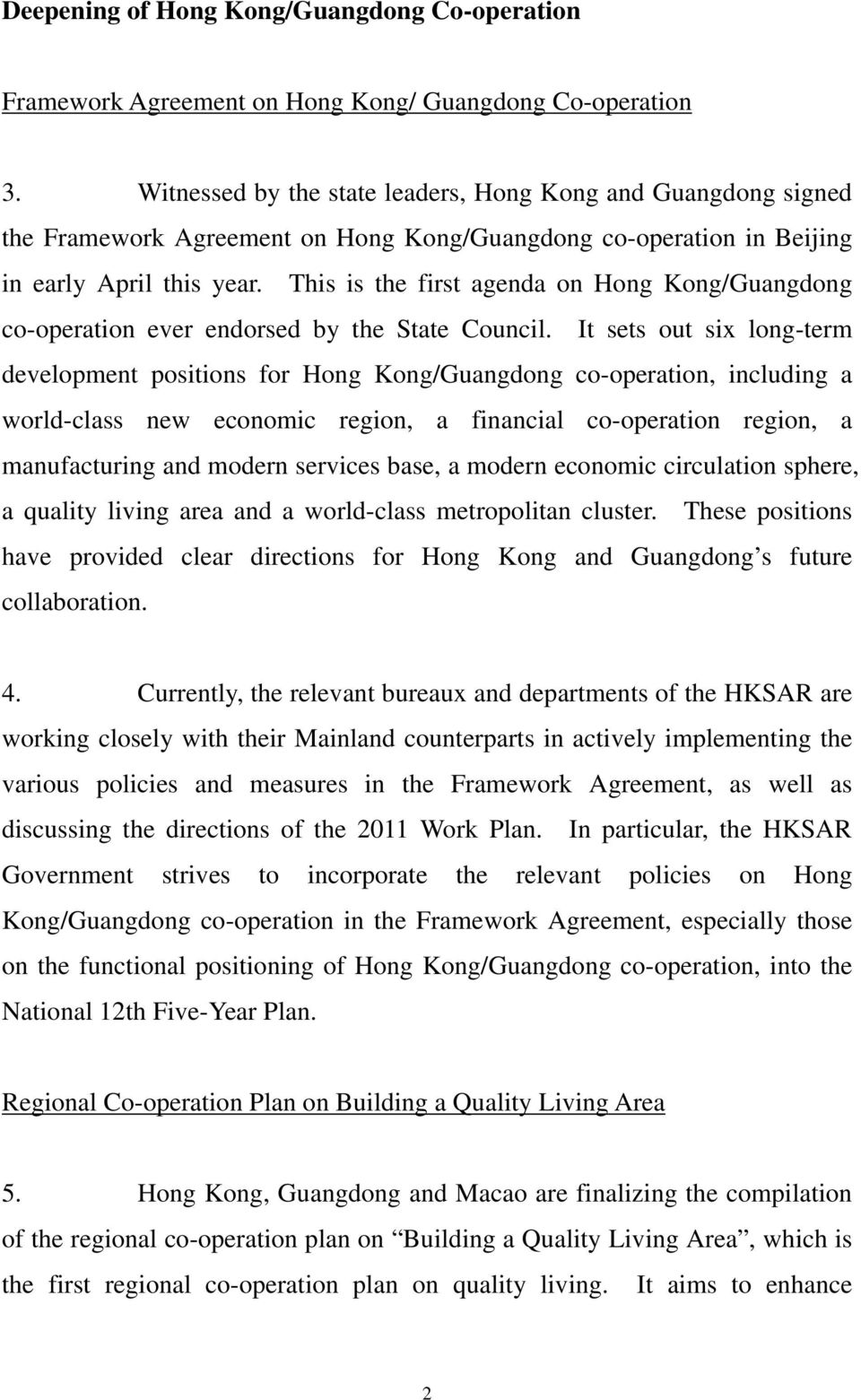 This is the first agenda on Hong Kong/Guangdong co-operation ever endorsed by the State Council.