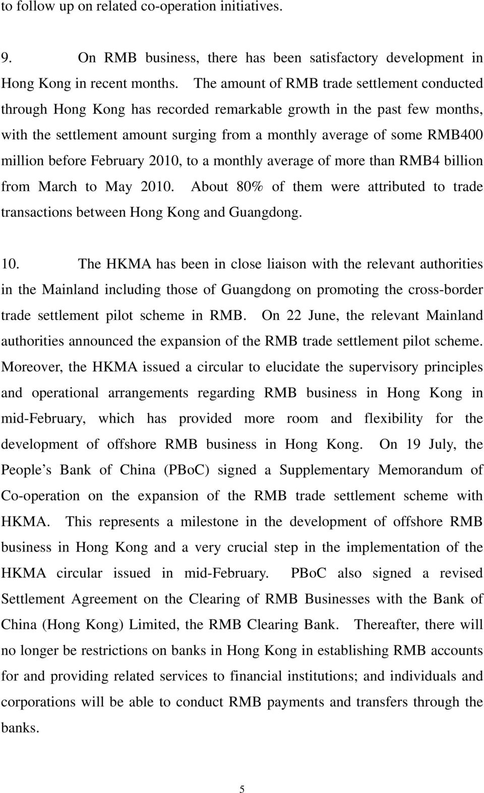 before February 2010, to a monthly average of more than RMB4 billion from March to May 2010. About 80% of them were attributed to trade transactions between Hong Kong and Guangdong. 10.