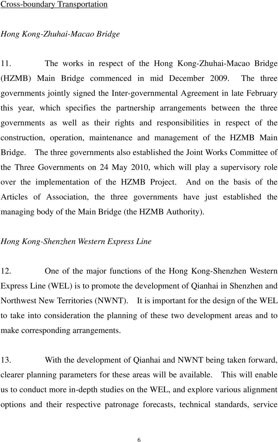 and responsibilities in respect of the construction, operation, maintenance and management of the HZMB Main Bridge.