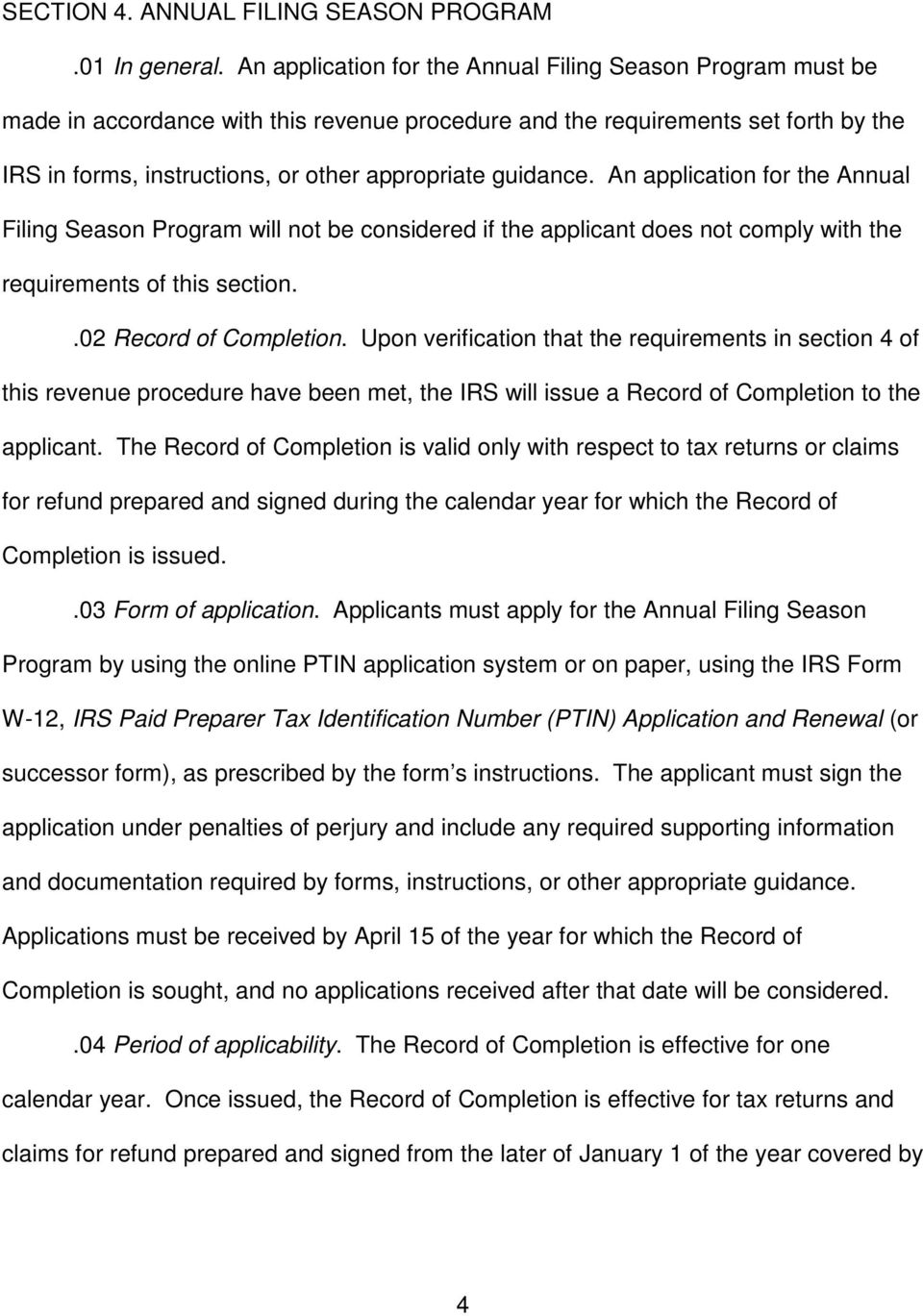 guidance. An application for the Annual Filing Season Program will not be considered if the applicant does not comply with the requirements of this section..02 Record of Completion.