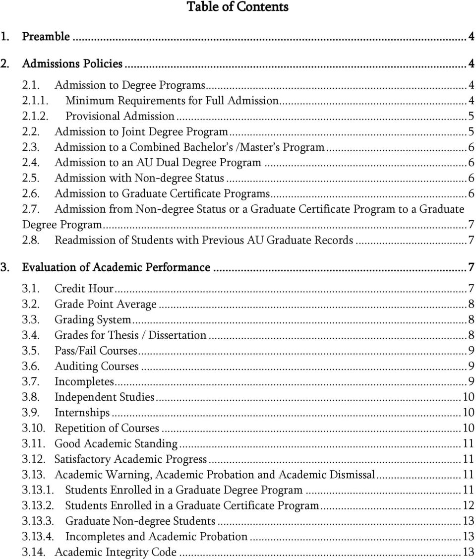 .. 6 2.7. Admission from Non-degree Status or a Graduate Certificate Program to a Graduate Degree Program... 7 2.8. Readmission of Students with Previous AU Graduate Records... 7 3.