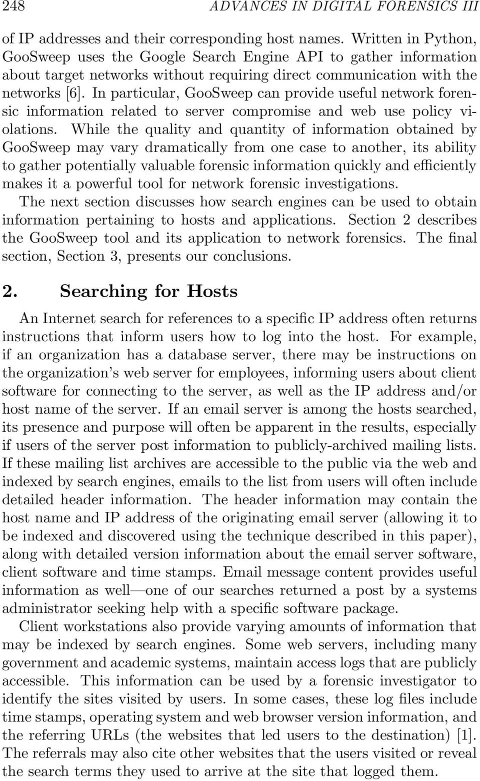 In particular, GooSweep can provide useful network forensic information related to server compromise and web use policy violations.