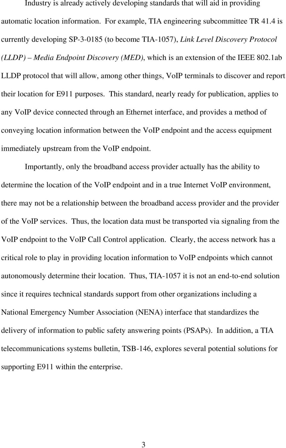 1ab LLDP protocol that will allow, among other things, VoIP terminals to discover and report their location for E911 purposes.