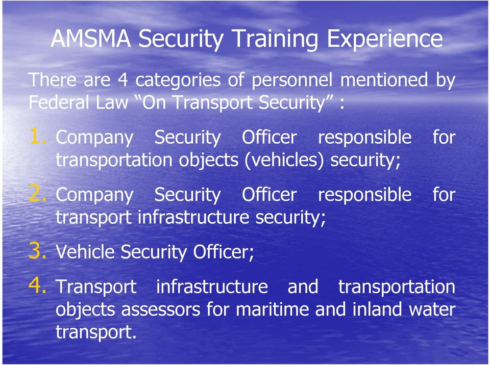 Company Security Officer responsible for transport infrastructure security; 3.