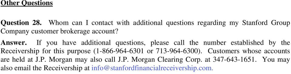 If you have additional questions, please call the number established by the Receivership for this purpose