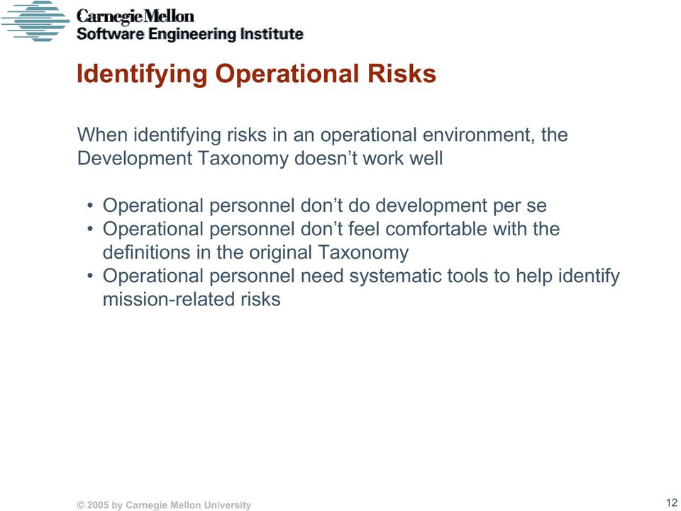 Operational personnel don t feel comfortable with the definitions in the original Taxonomy
