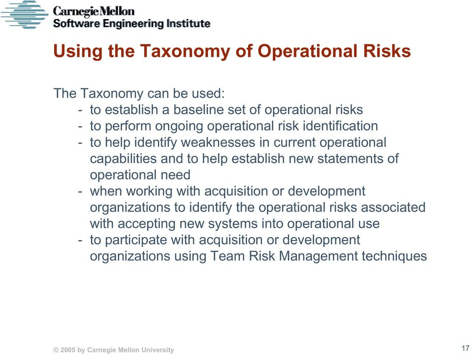 operational need - when working with acquisition or development organizations to identify the operational risks associated with accepting new