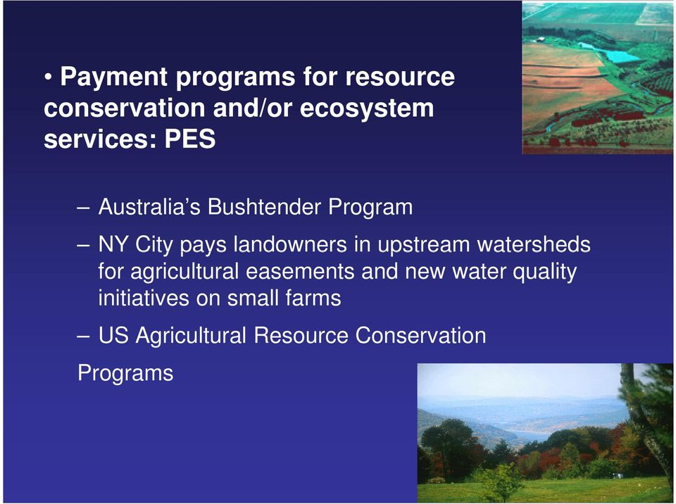 in upstream watersheds for agricultural easements and new water
