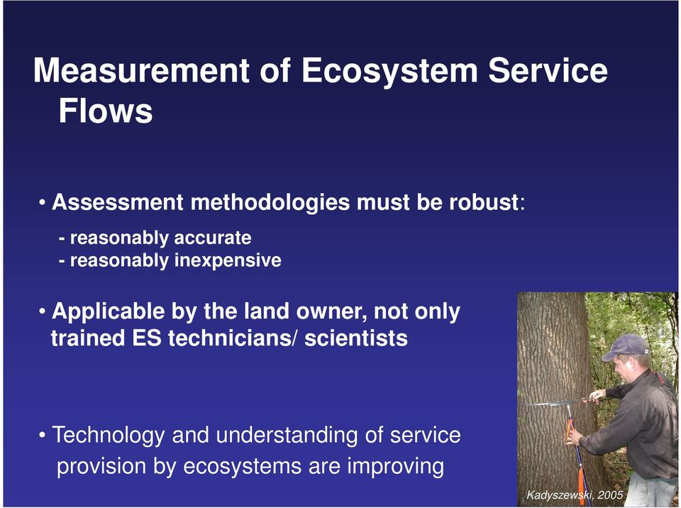 land owner, not only trained ES technicians/ scientists Technology and