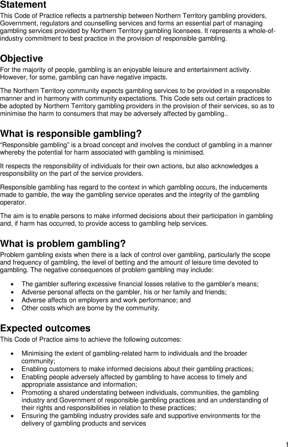Objective For the majority of people, gambling is an enjoyable leisure and entertainment activity. However, for some, gambling can have negative impacts.