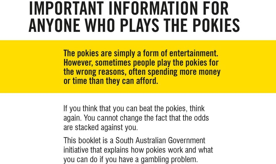If you think that you can beat the pokies, think again. You cannot change the fact that the odds are stacked against you.