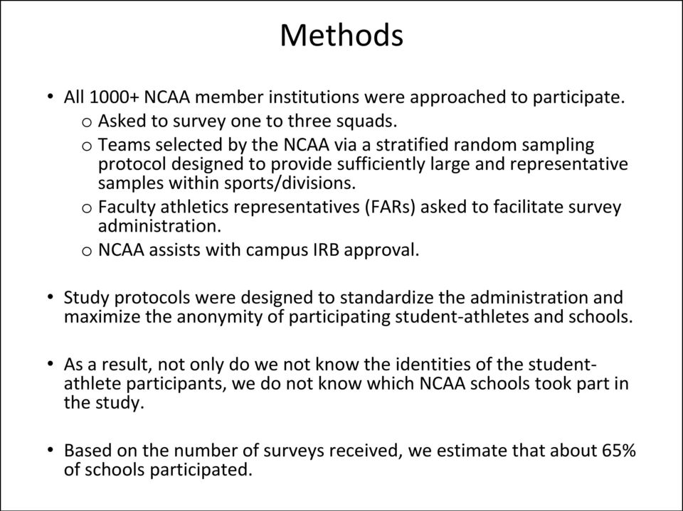 o Faculty athletics representatives (FARs) asked to facilitate survey administration. o NCAA assists with campus IRB approval.
