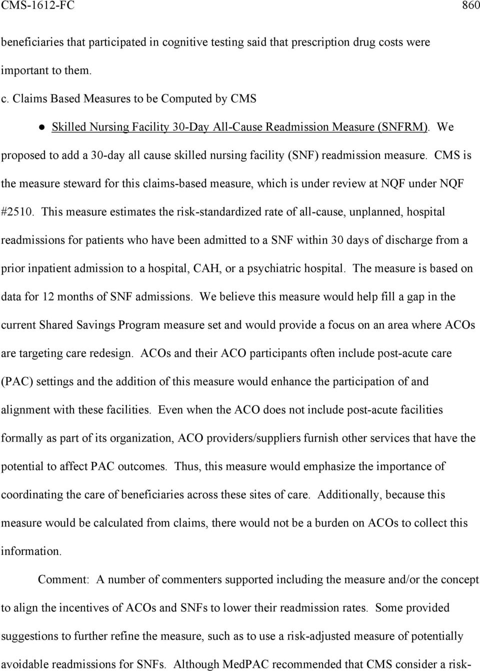 This measure estimates the risk-standardized rate of all-cause, unplanned, hospital readmissions for patients who have been admitted to a SNF within 30 days of discharge from a prior inpatient