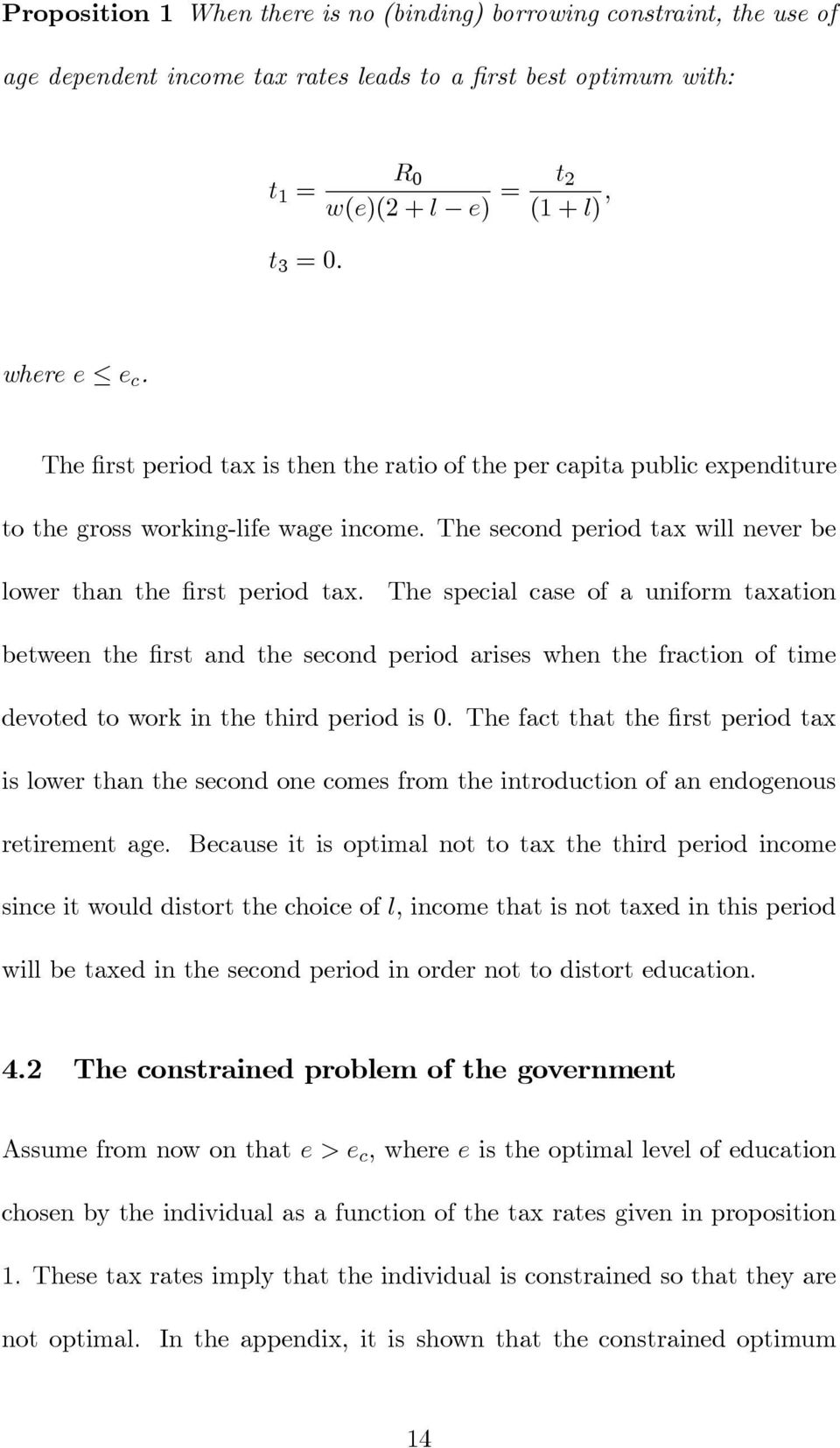 The special case of a uniform taxation between the first and the second period arises when the fraction of time devoted to work in the third period is 0.
