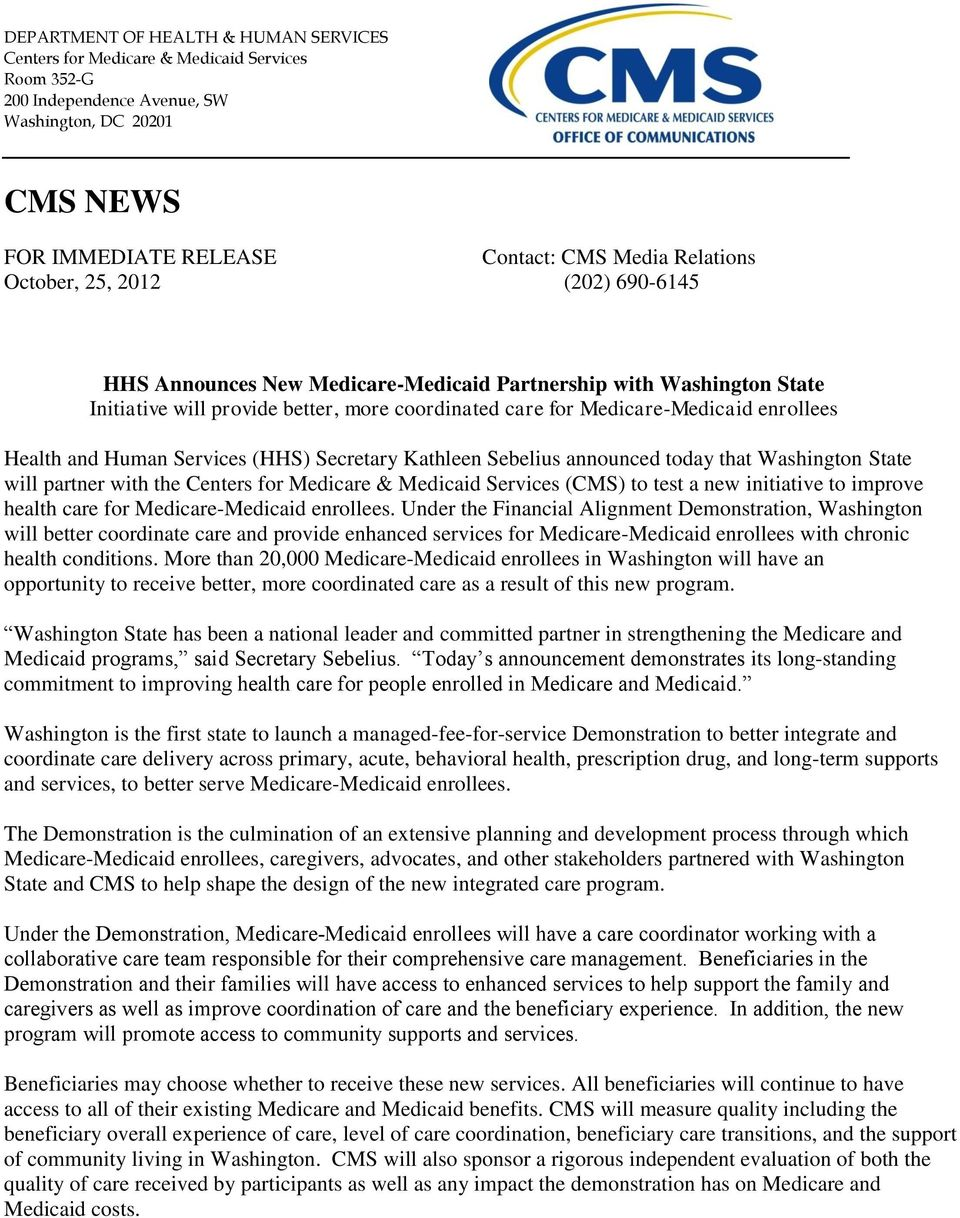 Human Services (HHS) Secretary Kathleen Sebelius announced today that Washington State will partner with the Centers for Medicare & Medicaid Services (CMS) to test a new initiative to improve health