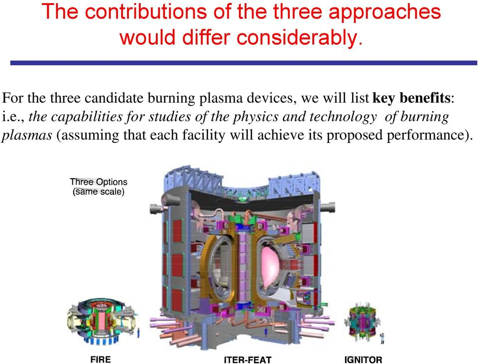 benefits: i.e., the capabilities for studies of the physics and
