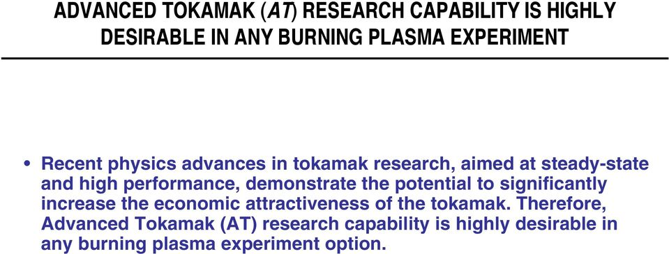 demonstrate the potential to significantly increase the economic attractiveness of the tokamak.