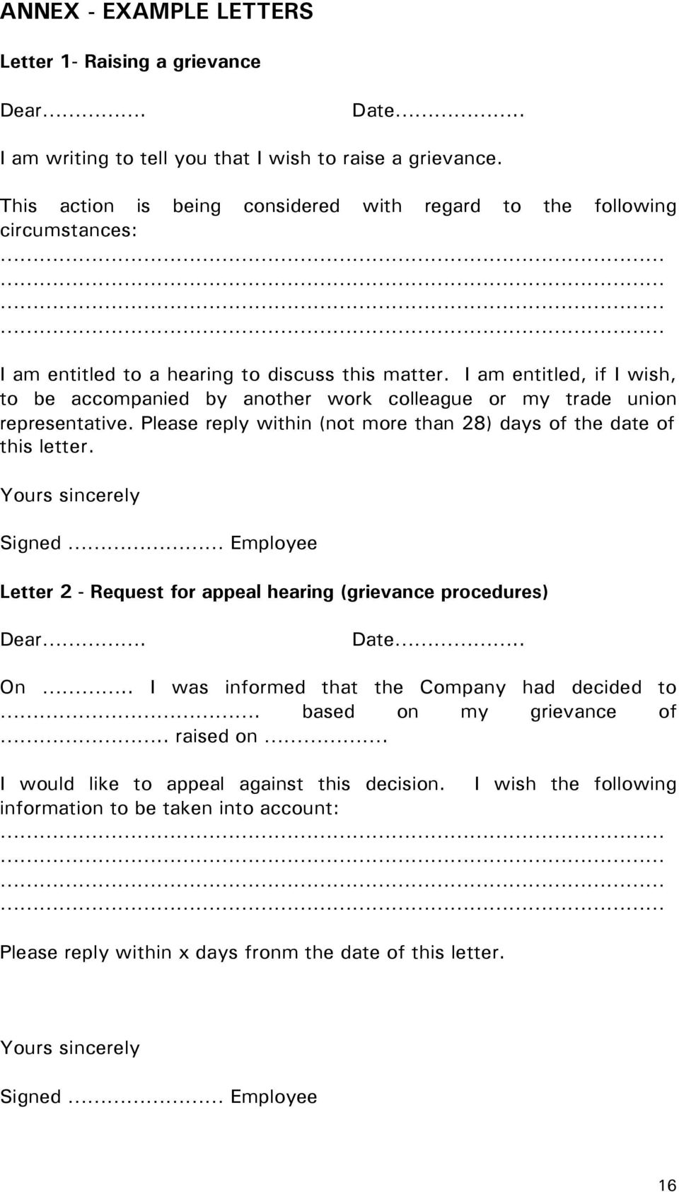I am entitled, if I wish, to be accompanied by another work colleague or my trade union representative. Please reply within (not more than 28) days of the date of this letter.