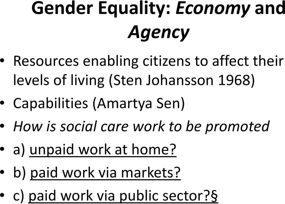 (Amartya Sen) How is social care work to be promoted a) unpaid