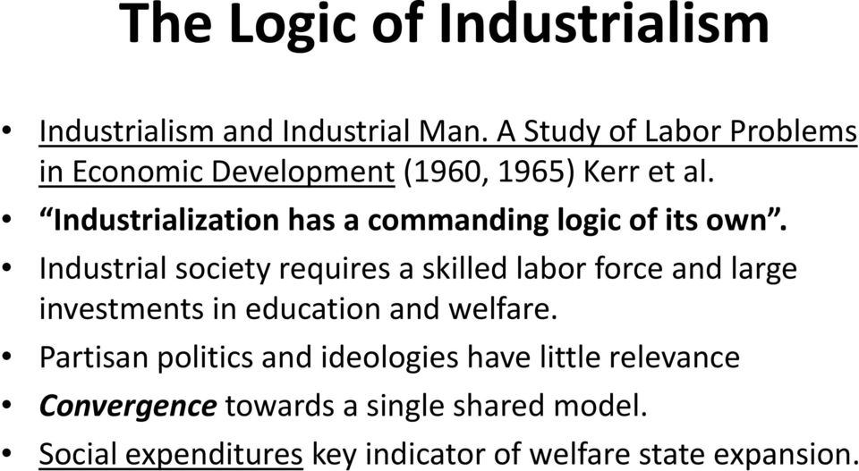 Industrialization has a commanding logic of its own.
