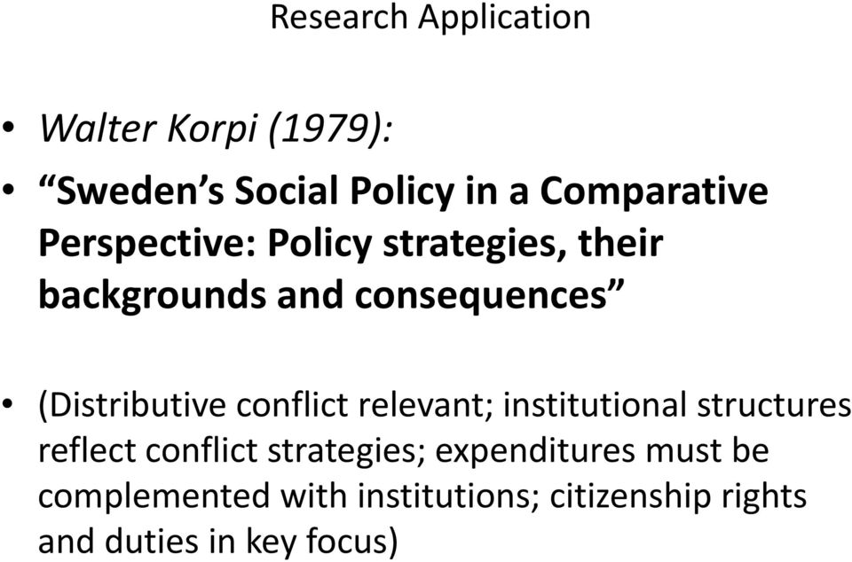 conflict relevant; institutional structures reflect conflict strategies;