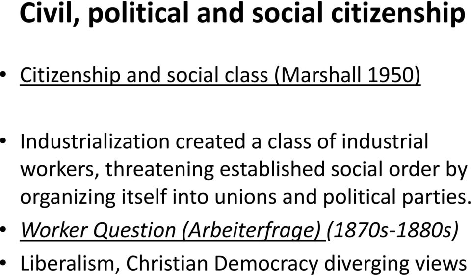 established social order by organizing itself into unions and political parties.