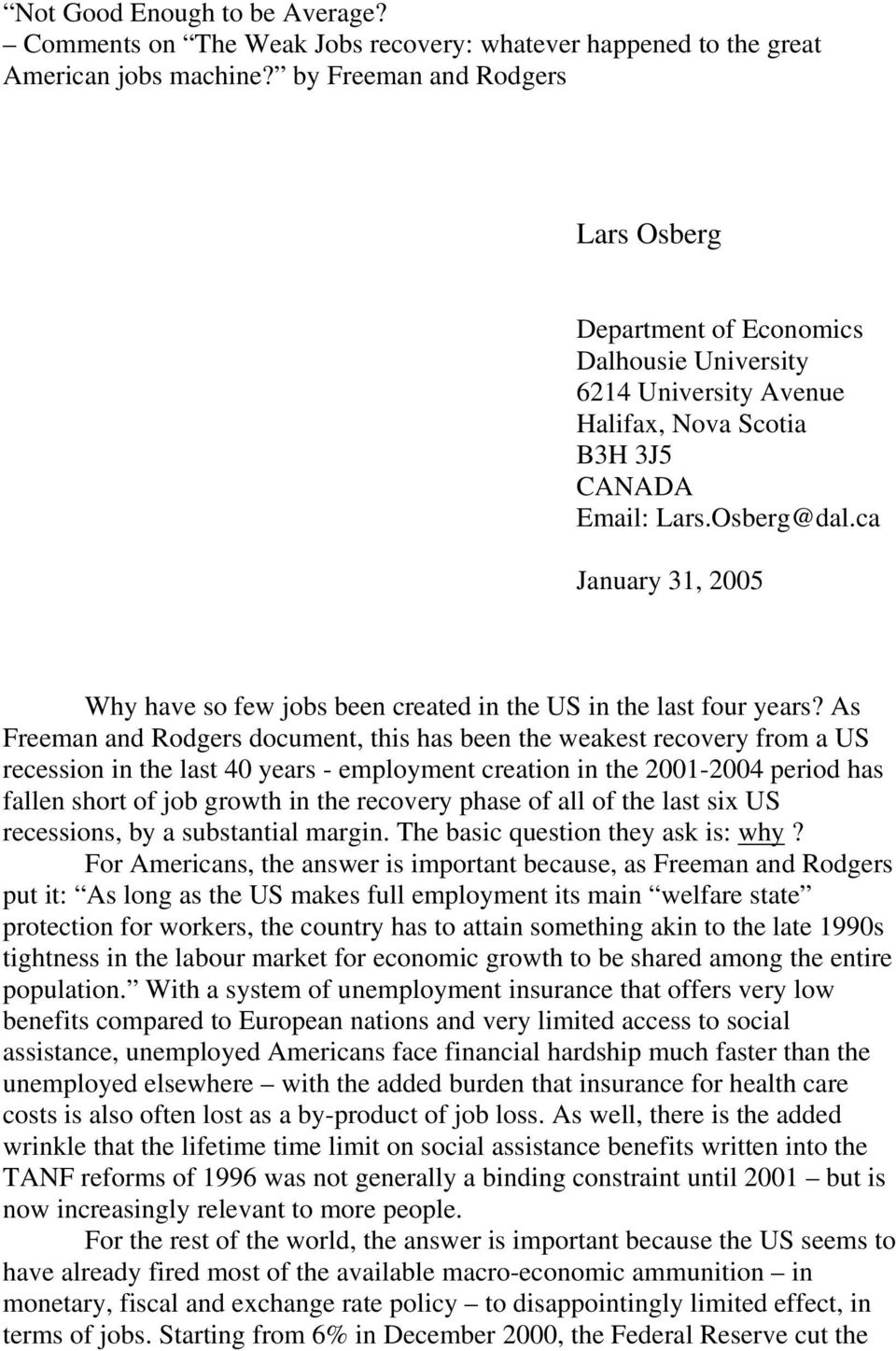 ca January 31, 2005 Why have so few jobs been created in the US in the last four years?