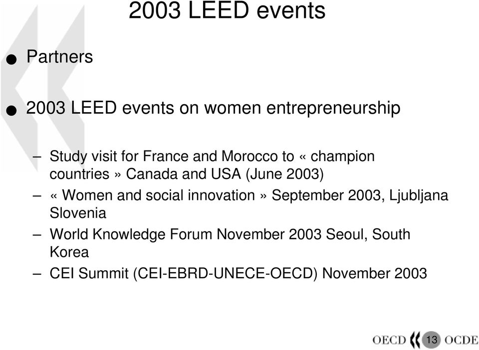 «champion countries» Canada and USA (June 2003) «Women and social innovation»
