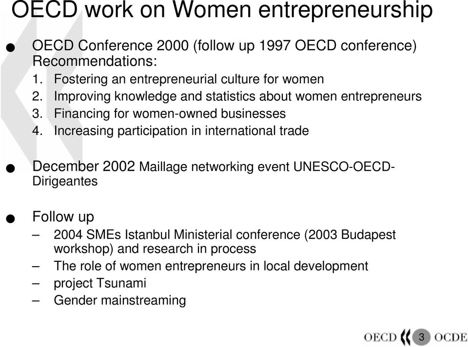 Financing for women-owned businesses 4. Increasing participation in international trade!