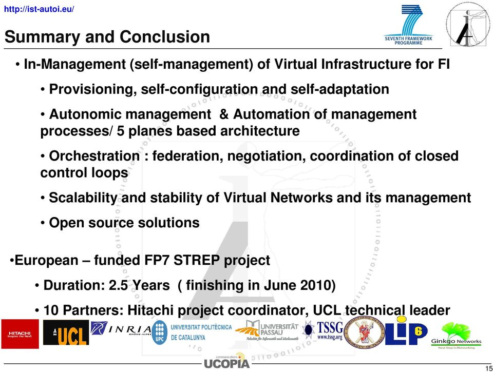 negotiation, coordination of closed control loops Scalability and stability of Virtual Networks and its management Open source