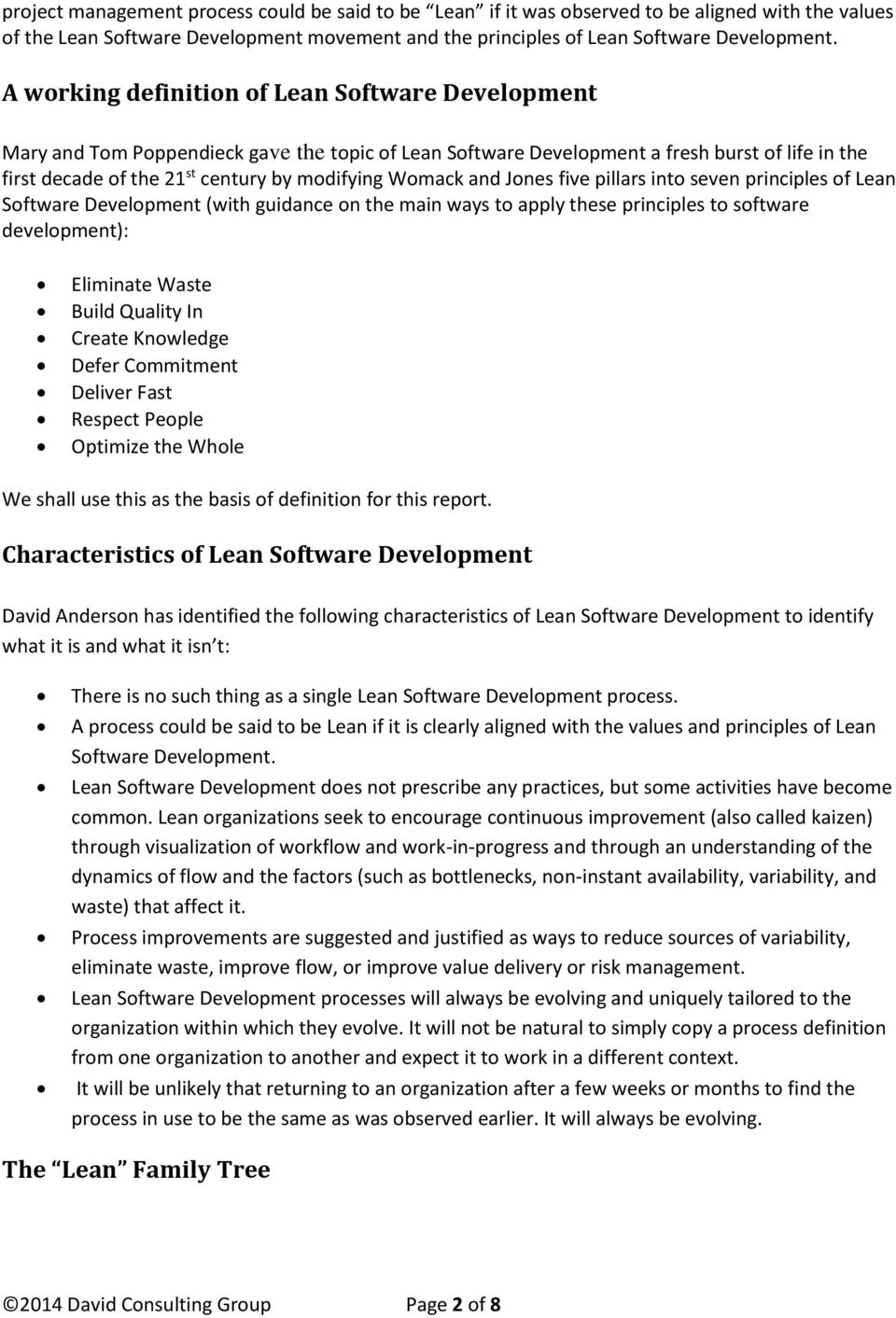 Womack and Jones five pillars into seven principles of Lean Software Development (with guidance on the main ways to apply these principles to software development): Eliminate Waste Build Quality In