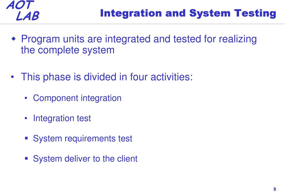 divided in four activities: Component integration