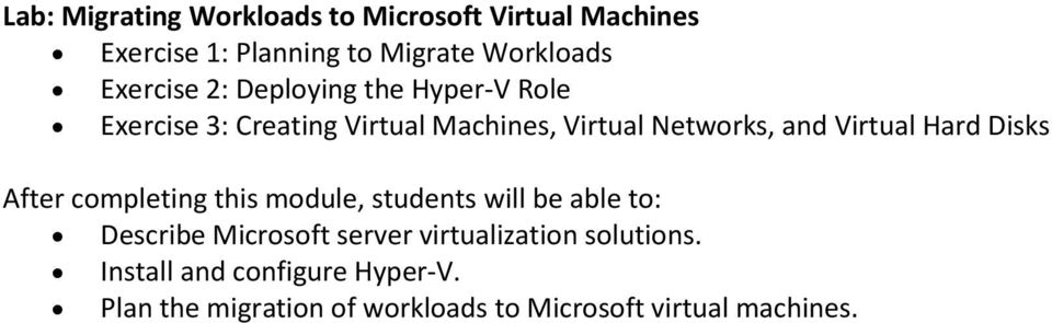 Virtual Networks, and Virtual Hard Disks Describe Microsoft server virtualization