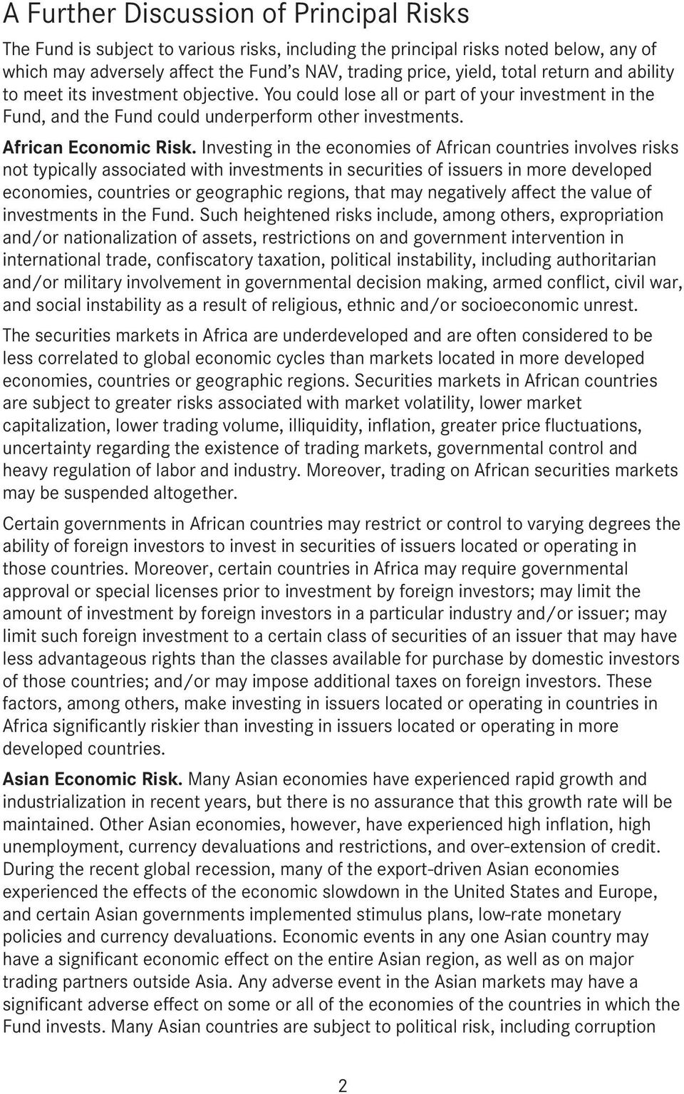 Investing in the economies of African countries involves risks not typically associated with investments in securities of issuers in more developed economies, countries or geographic regions, that