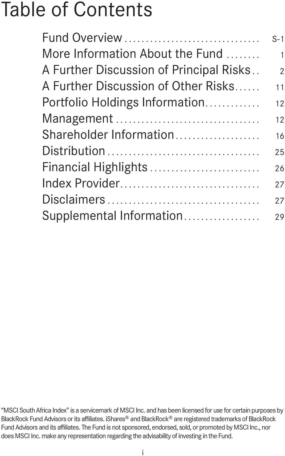 .. 29 MSCI South Africa Index is a servicemark of MSCI Inc. and has been licensed for use for certain purposes by BlackRock Fund Advisors or its affiliates.